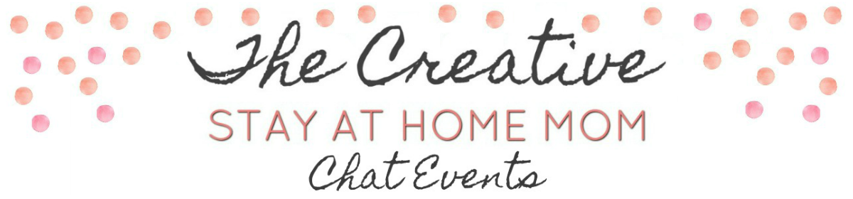 The Creative SAHM Chat Events